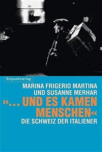 und es kamen Menschen Marina Frigerio Martina and Susanne Merhar