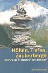 9783858692771: Höhen, Tiefen, Zauberberge.