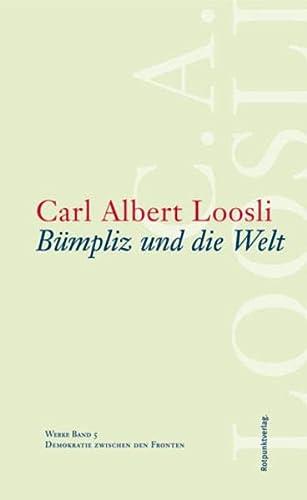 Werke 05. Bümpliz und die Welt: Carl Albert Loosli