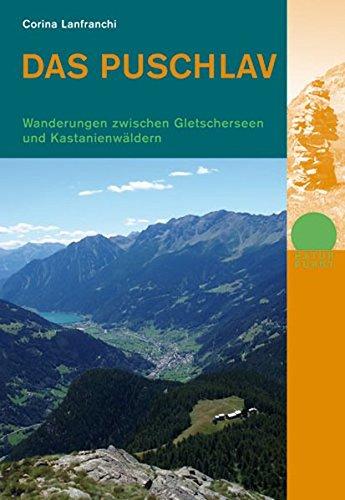 9783858693716: Das Puschlav: Wanderungen zwischen Gletscherseen und Kastanienw�ldern