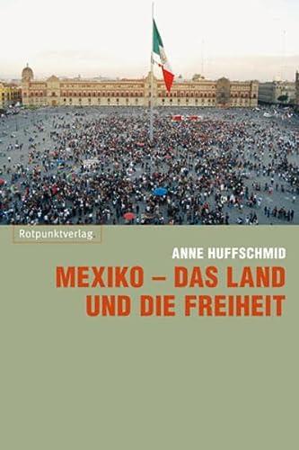9783858694270: Mexiko - das Land und die Freiheit