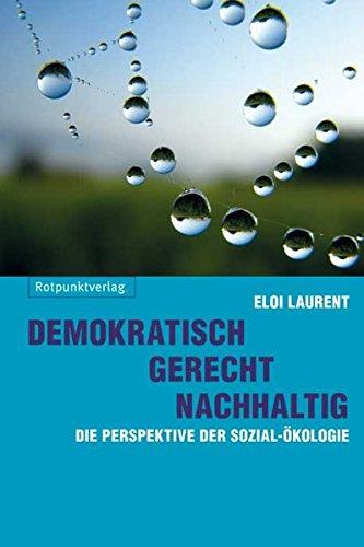 9783858695017: Demokratisch - gerecht - nachhaltig: Die Perspektive der Sozial-�kologie