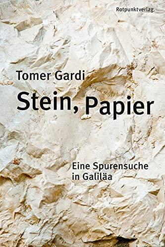 9783858695567: Stein, Papier: Eine Spurensuche in Galiläa