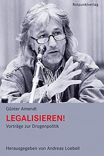9783858695901: Legalisieren!: Vorträge zur Drogenpolitik