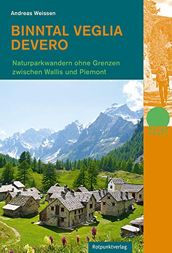 Binntal - Veglia - Devero: Naturpark-Wandern ohne Grenzen zwischen Wallis und Piemont (Paperback): ...