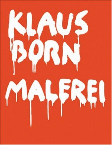 Klaus Born - Malerei (9783858811844) by Guido Magnaguagno; Sibylle Omlin