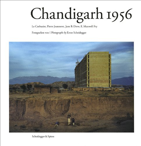 9783858812223: Chandigarh 1956: Le Corbusier and the Promotion of Architectural Modernity