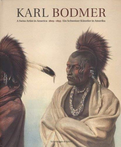 9783858812360: Karl Bodmer - Painter of the Native Americans: Europe Encounters America