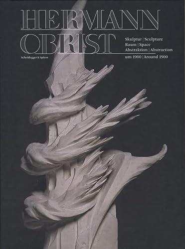 9783858812391: Hermann Obrist: Sculpture, Space, Abstraction around 1900