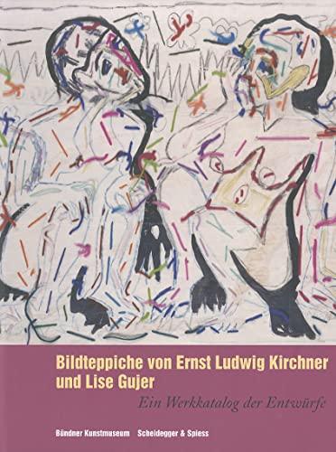 9783858812520: Bildteppiche von Ernst Ludwig Kirchner und Lise Gujer (German Edition)