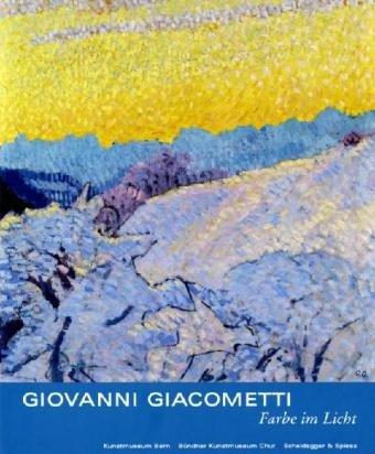 9783858812889: Giovanni Giacometti, Farbe Im Licht