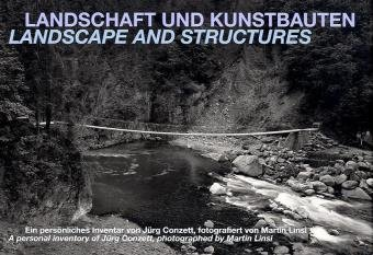 9783858813213: Landscape and Structures: A Personal Inventory of Jürg Conzett, Photographed by Martin Linsi