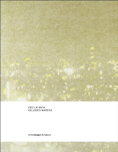 Cecile Wick. Colored Waters (Hardcover): Nadine Olonetzky