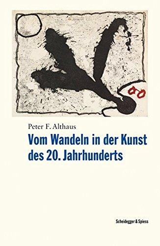 Vom Wandeln in der Kunst des 20. Jahrhunderts: Peter F. Althaus