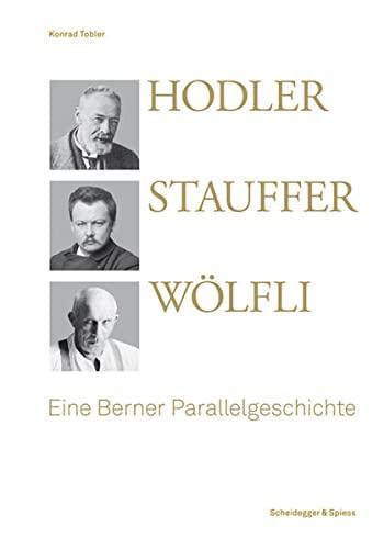Hodler, Stauffer, Wölfli: Konrad Tobler