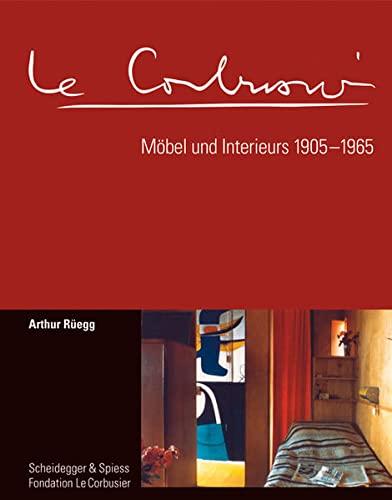 9783858813459: Le Corbusier. Mobel Und Interieurs 1905-1965