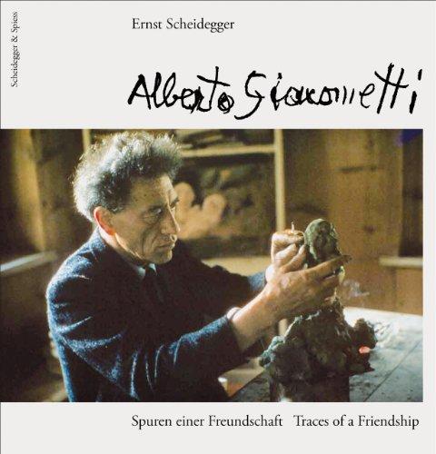Alberto Giacometti: Traces Of A Friendship.: Scheidegger, Ernst.