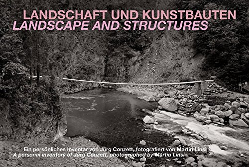 9783858813602: Landscape and Structures - A Personal Inventory of Jurg Conzett, Photographed by Martin Linsi