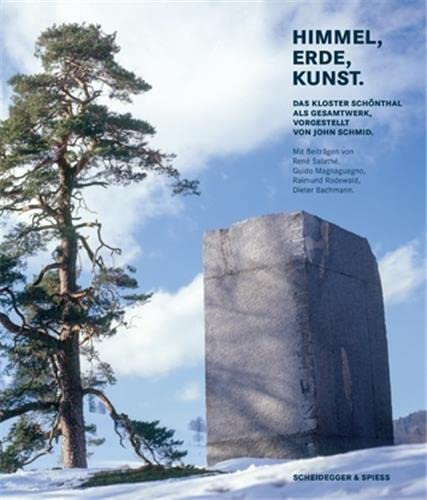 Sculpture at Schonthal: The Art-in-nature Project at Schonthal Monastery: John Schmid,Peter Murray,...