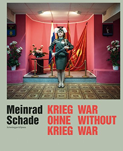 Meinrad Schade - War Without War: Photographs from the Former Soviet Union (Hardback)