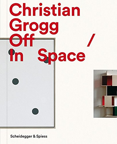 9783858814715: Christian Grogg: Off Space / In Space
