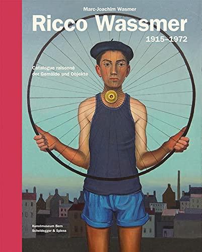 9783858814869: Ricco Wassmer 1915-1972: Catalogue Raisonné Der Gemälde Und Objekte