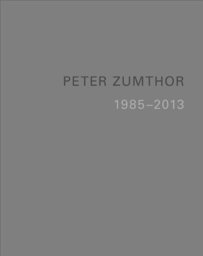 9783858817235: Peter Zumthor: Buildings and Projects 1985-2013 [Lingua inglese]