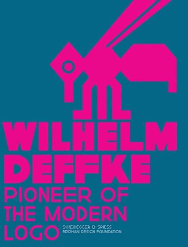 Wilhelm Deffke: Pioneer of the Modern Logo (Hardcover)