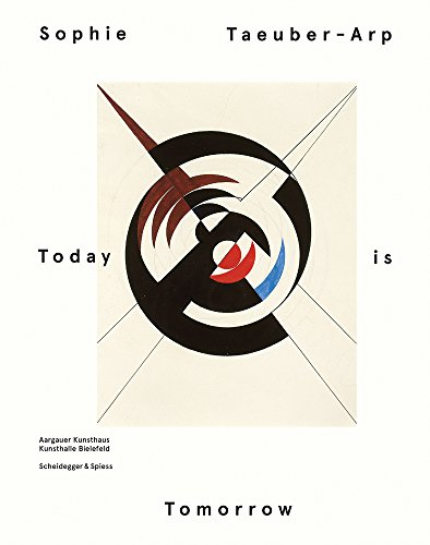 9783858817570: Sophie Taeuber - Arp - Today is Tomorrow