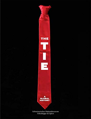 The Tie: A Global History
