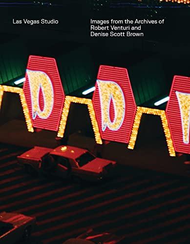 Las Vegas Studio: Images from the Archive of Robert Venturi and Denise Scott Brown: Stadler, Hilar,...