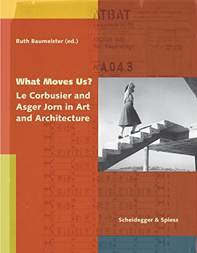 9783858817730: What Moves Us?: Le Corbusier and Asger Jorn in Art and Architecture