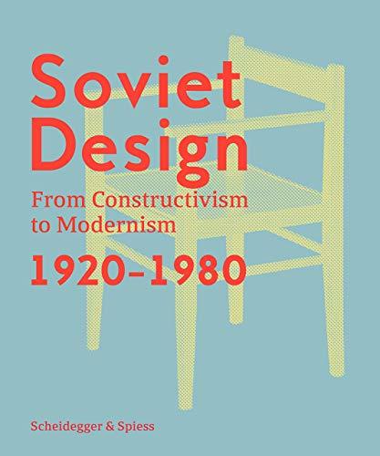 9783858818461: Soviet Design: From Constructivism To Modernism. 1920-1980
