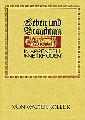9783858820280: Leben und Brauchtum in Appenzell Innerrhoden