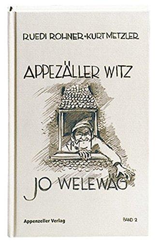 9783858822604: Appezäller Witz: Jo welewäg by Metzler, Kurt; Rohner, Ruedi