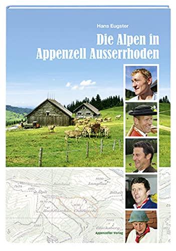 Die Alpen in Appenzell Ausserrhoden: Hans Eugster-Kündig
