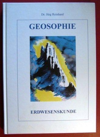 9783858841001: Geosophie. Erdwesenskunde - von der Geologie zur Geosophie