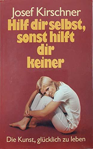 9783858860651: Hilf dir selbst, sonst hilft dir keiner: Die Kunst, glücklich zu leben in neun Lektionen (German Edition)