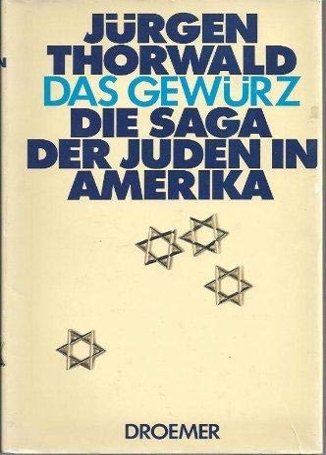 9783858860699: Das Gewürz.. Die Saga der Juden in Amerika.
