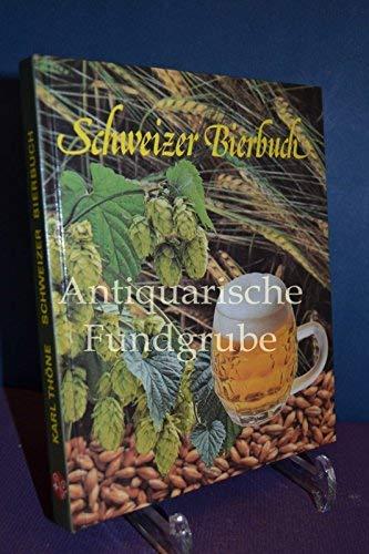 Schweizer Bierbuch: Thöne, Karl::