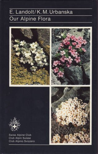 Our Alpine Flora: Elias Landolt, K.M.