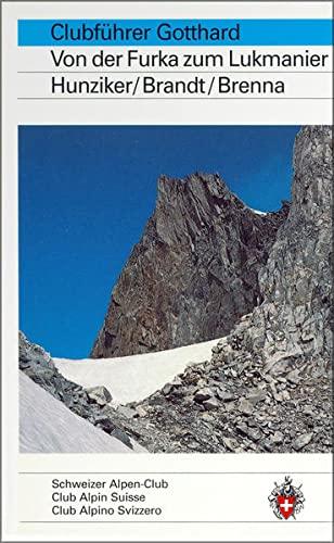 Alpinführer/ Clubführer. Gotthard: Von der Furka zum: Manfred Hunziker, Maurice