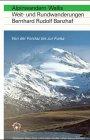 Alpinwandern Wallis: Weit- und Rundwanderungen : von: Bernhard Rudolf Banzhaf