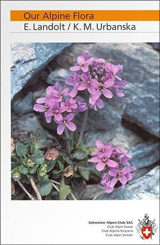 Our Alpine Flora: Elias Landolt