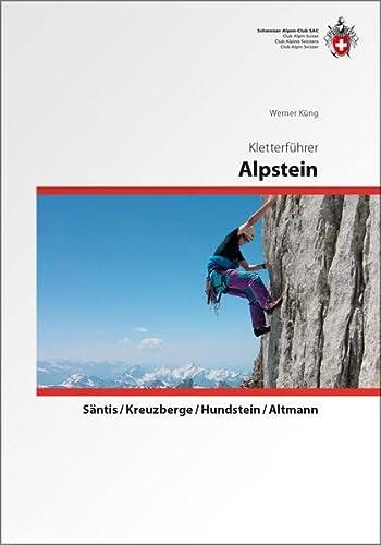 9783859023291: Kletterführer Alpstein: Säntis / Kreuzberger / Hundstein / Altmann