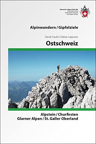 9783859023376: Ostschweiz: Alpstein, Churfirsten, Glarner Alpen, St. Galler Oberland