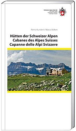 9783859023468: Huts of the Swiss Alps: Hutten Der Schweizer Alpen, Cabanes Des Alpes Suisses, Capanne Delle Alpi Svizzere