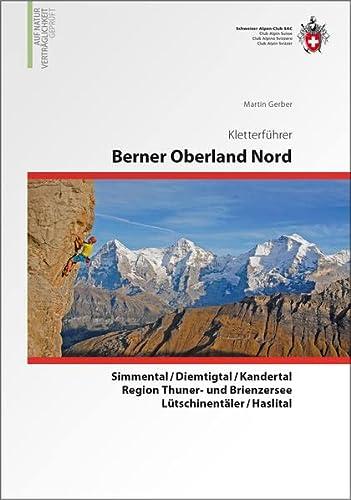 Berner Alpen Nord - Gstaad / Gantrisch / Simmen- und Kandertal / Lauterbrunnen &#x2F...