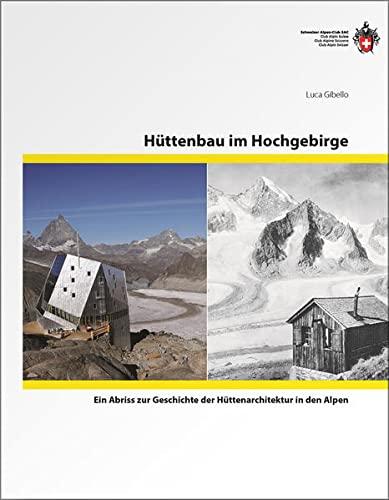 9783859023901: Hüttenbau im Hochgebirge