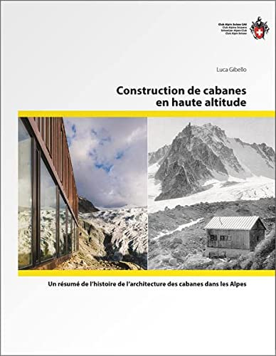 Construction de cabanes en haute altitude: Luca Gibello